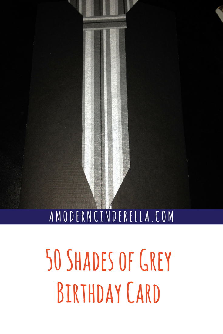 50 Shades of Grey Birthday Card from AMODERNCINDERELLA.COM