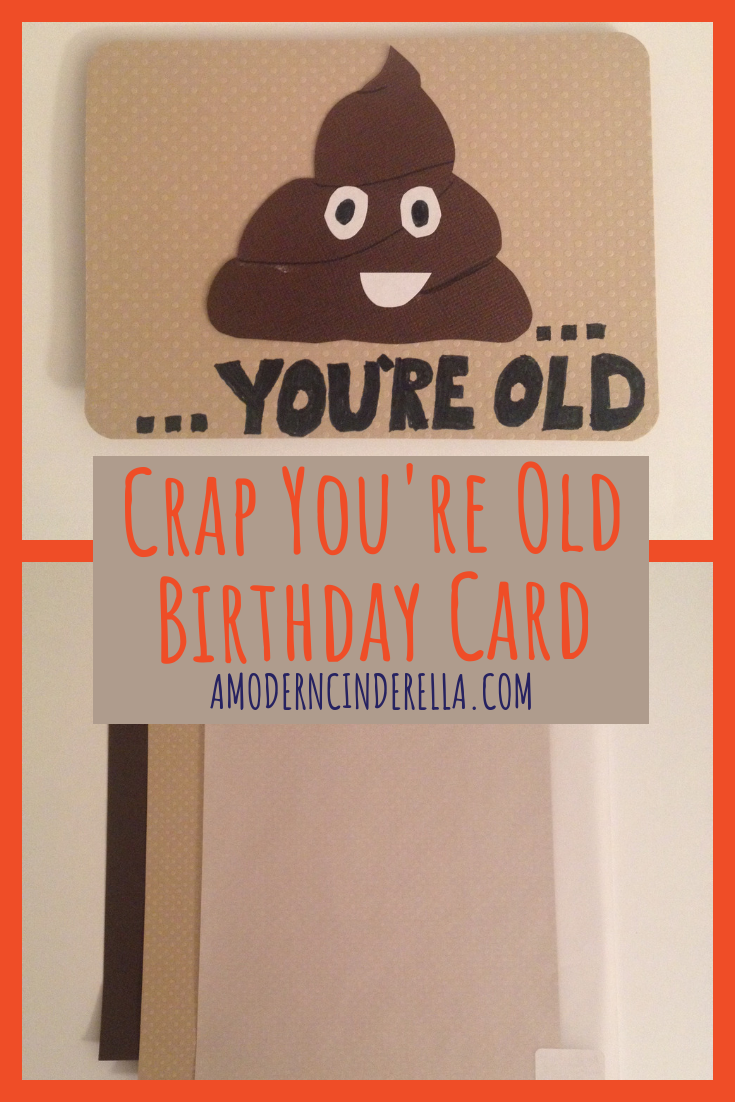 Crap You're Old Birthday Card Tutorial from AMODERNCINDERELLA.COM